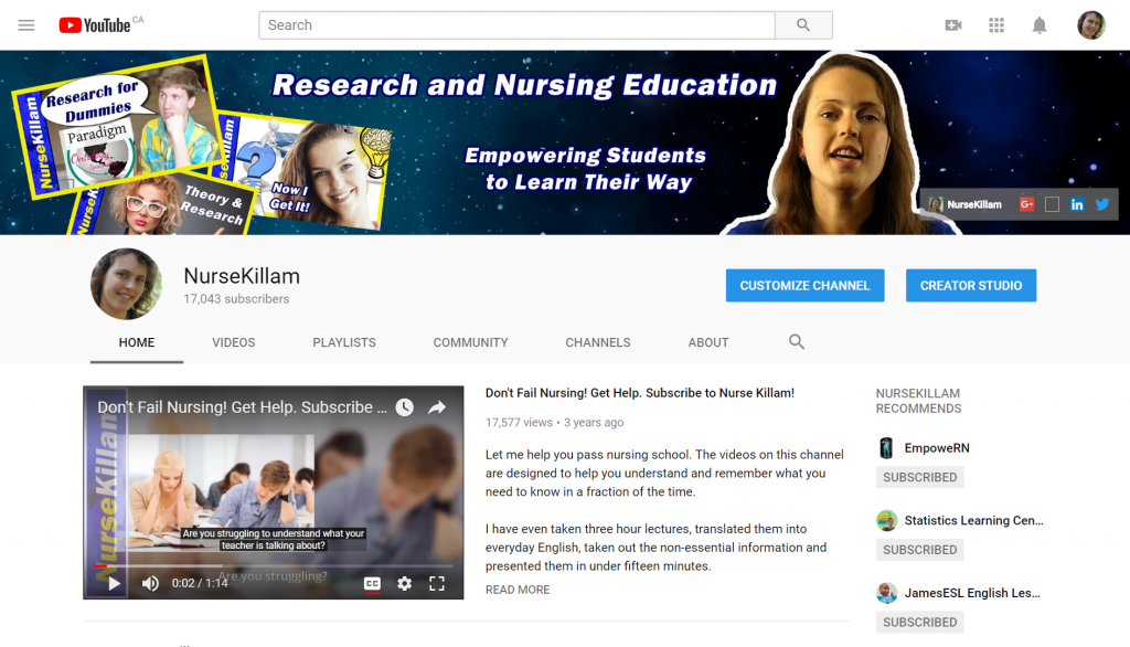 NurseKillam is run by Laura Killam, a nurse and Professor. With 2,663,560 views since Oct 4, 2010 she also reaches a lot of people.